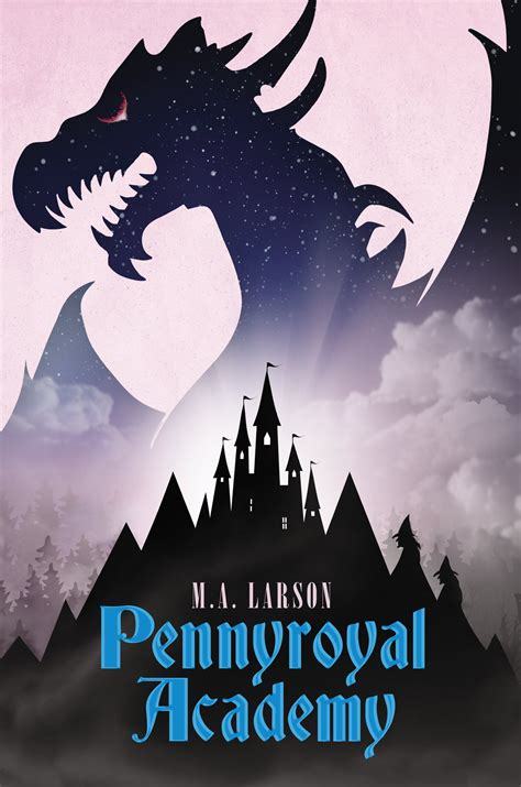 Vire Academy Books Arc Book Review Pennyroyal Academy By M A Larson