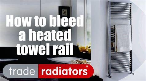bleed  heated towel rail youtube