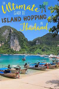 The Ultimate Guide To Island Hopping In Thailand The