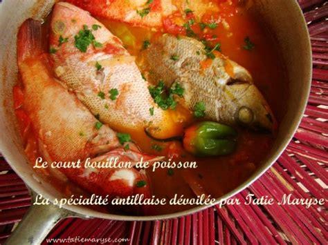 recette de cuisine antillaise guadeloupe le court bouillon de poisson comment le préparer