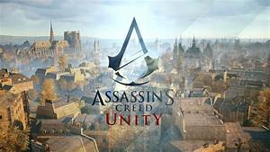 Assassin's Creed Unity: When Keeping It Real Goes Wrong ...
