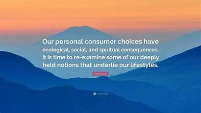 Choices Personal Consumer Suzuki David Ecological Consequences