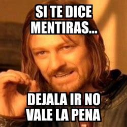 Meme Generator Boromir - meme boromir si te dice mentiras dejala ir no vale la pena 6826109