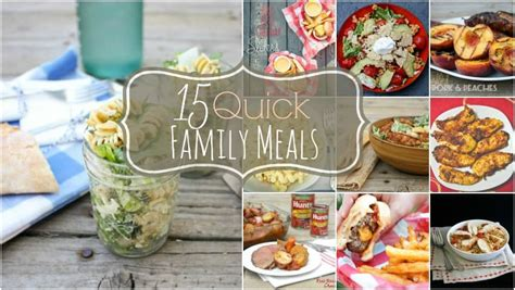 family meal ideas 15 quick family meals sweetphi