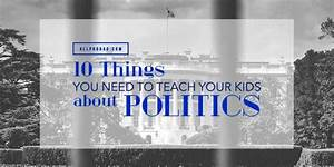 10 Things You Need To Teach Your Kids About Politics