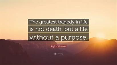 Death Tragedy Greatest Myles Purpose Munroe Without
