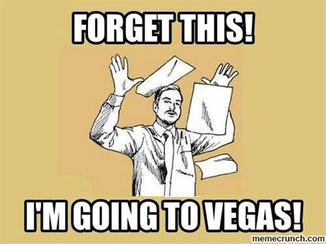 Vega Meme - the 25 best vegas humor ideas on pinterest las vegas events casino birthday parties and 40th