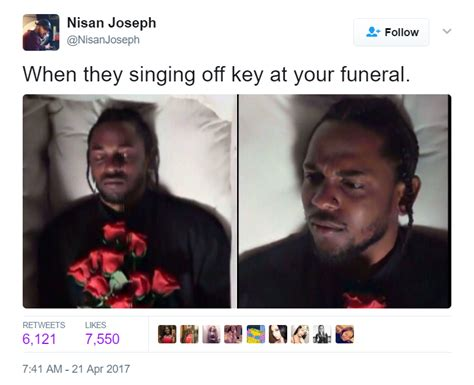 Black Twitter Memes - when they singing off key at your funeral black twitter know your meme