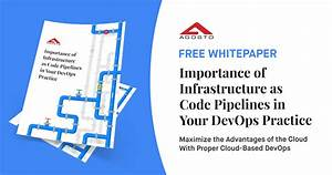 Importance Of Infrastructure As Code Pipelines In Your
