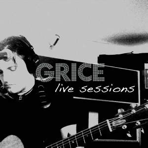 Grice Live Sessions From Sound Gallery Studios Reviews