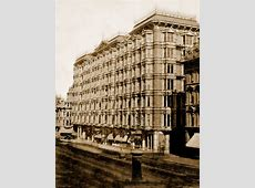 A Brief Illustrated History of The Palace Hotel of San
