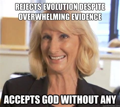 Wendy Wright Meme - rejects evolution despite overwhelming evidence accepts god without any wendy wright quickmeme