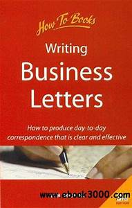 writing business letters how to produce day to day With business letter book