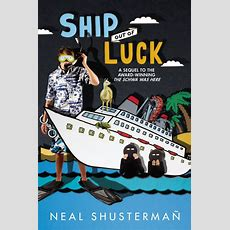 Ship Out Of Luck  Neal Shusterman