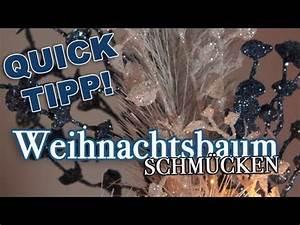 Weihnachtsbaum Richtig Schmücken : weihnachtsbaum schm cken quicktipp youtube ~ Buech-reservation.com Haus und Dekorationen