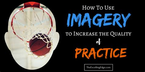 How To Use Imagery To Increase The Quality Of Practice