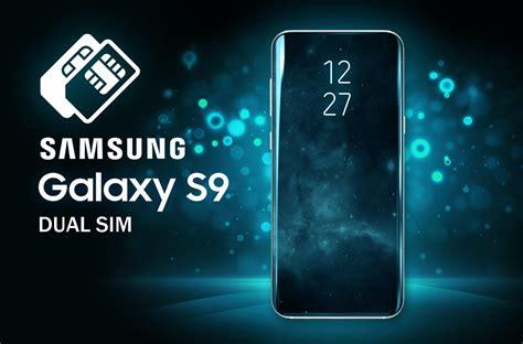 samsung galaxy s9 dual sim support letsgodigital