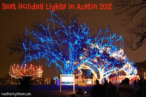 holiday lights austin light texas worth trail fort tx displays dallas trees there reasons should why dfw bring rwethereyetmom yet