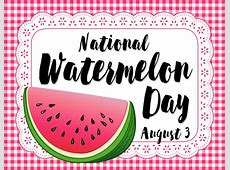 National Watermelon Day in 20182019 When, Where, Why