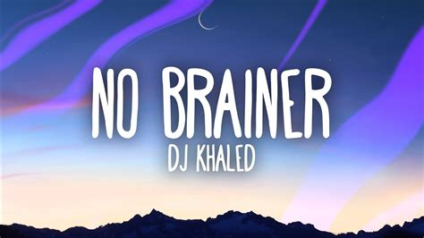 No Brainer Song Mp 3 Download Mp3 [11.05 Mb]