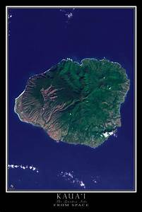 Kauai Island Hawaii From Space Satellite Art Poster Free ...