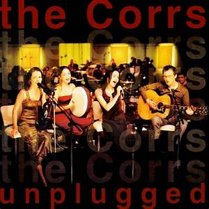 Unplugged - The Corrs — Listen and discover music at Last.fm