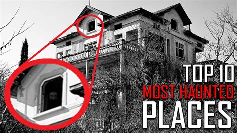 Top 10 Most Haunted Places On Earth Youtube