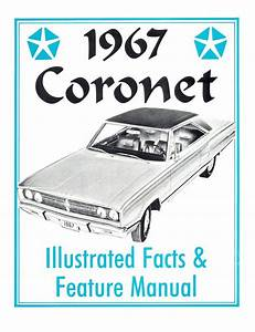 1967 67 Dodge Coronet Illustrated Facts