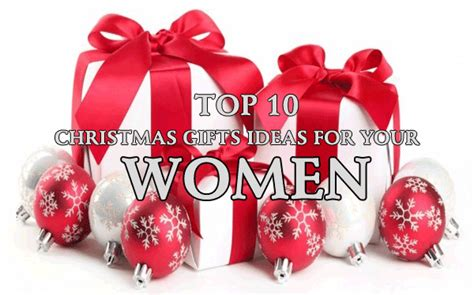 top 10 christmas gifts for women 2017 what to get my
