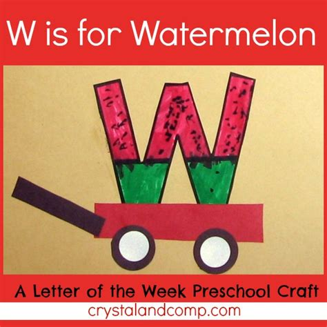 letter w crafts letter of the week w is for watermelon