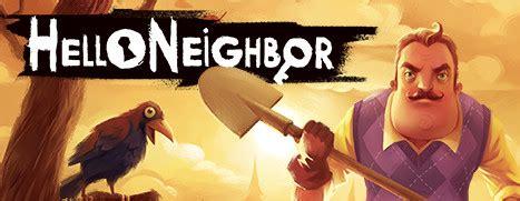 news now available on steam hello neighbor