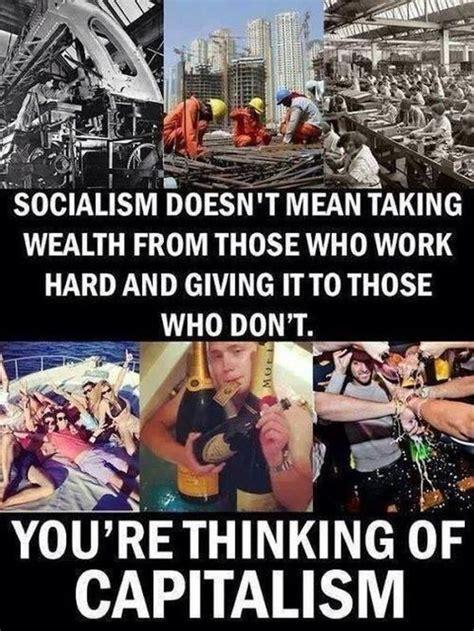 Socialism Memes - pro socialist meme declares socialism doesn t redistribute