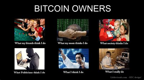 Bitcoin Memes - bitcoin owners what people think i do