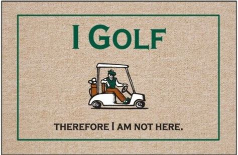 golf doormat golf welcome mat i golf therefore i am not here