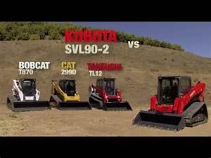 Kubota Svl 90-2 Vs Bobcat T870 And Cat 299d