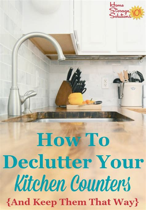 unclutter your life clearing the kitchen counter of how to declutter kitchen counters make it a habit