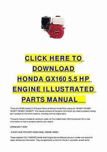 Honda Gx160 5 5 Hp Engine Illustrated Parts Manual By