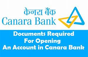documents required for opening an account in canara bank With documents required to open a bank current account