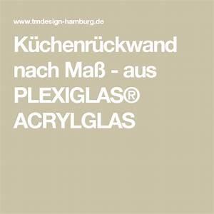 Acrylglas Nach Maß : k chenr ckwand nach ma aus plexiglas acrylglas k che k che w nde und k chenr ckwand ~ Frokenaadalensverden.com Haus und Dekorationen