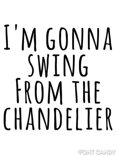 chandeliers lyrics lyrics to chandelier driverlayer search engine