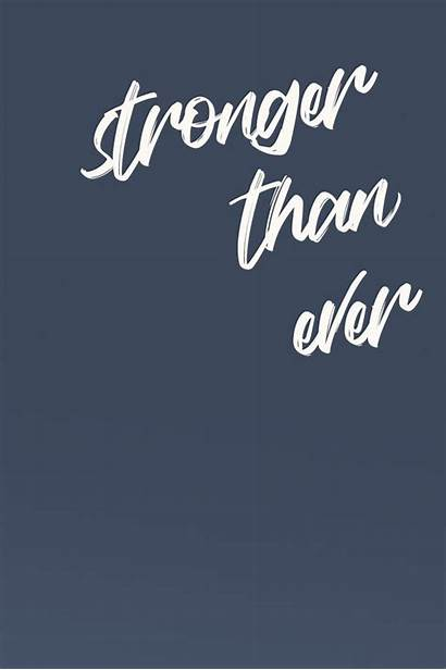 Quotes Stronger Than Ever Quote Inspirational Short