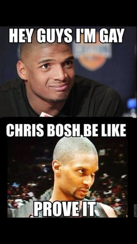 Chris Bosh Gay Meme - funny nba memes