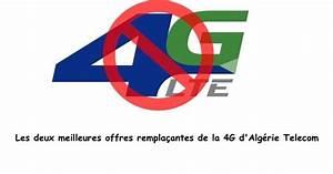 Les Deux Meilleures Offres Remplaantes De La 4G D39Algrie
