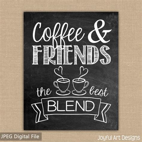 However, many coffee lovers who consume decaf are. Coffee and Friends the Best Blend. Chalkboard Coffee sign.