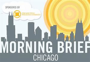 Morning Brief Chicago Commercial Real Estate News