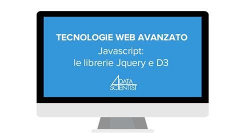 Librerie Jquery by Corso Avanzato Di Tecnologie Web Jquery E D3js