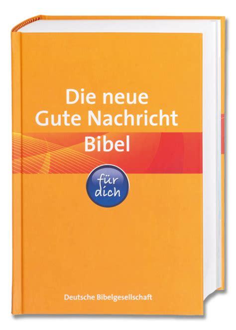 die neue gute nachricht bibel fuer dich bibeln fuer