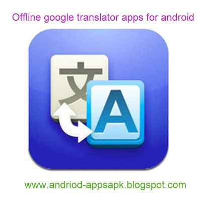 offline apps for android offline translator apps for android