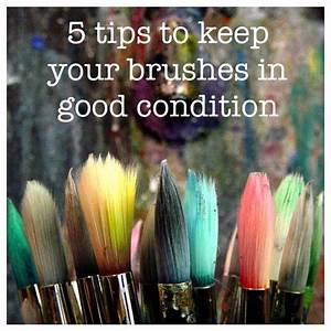 5 Tips to Keep your Brushes in Good Condition