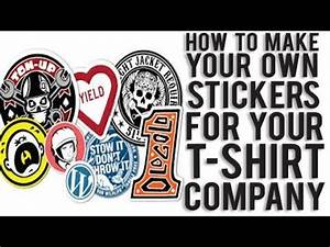How to make your own custom stickers for your t shirt co for How to print your own labels